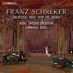Franz Schreker: Orchestral Music from the Operas