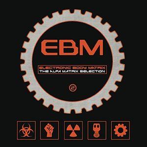 Electronic Body Matrix 2 /  Various Artists