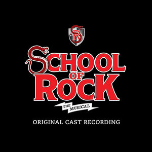 School of Rock: The Musical (Original Cast Recording)