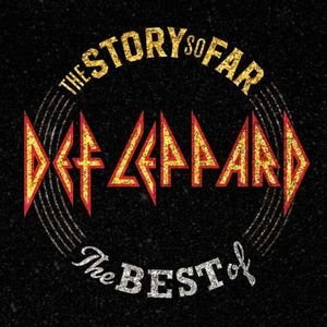 The Story So Far: The Best Of Def Leppard , Def Leppard