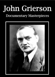 John Grierson Documentary Masterpieces
