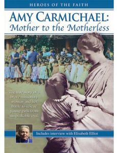 Amy Carmichael: Mother to the Motherle