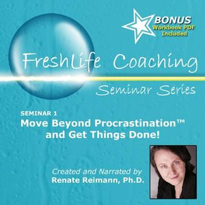 Move Beyond Procrastination & Get Things Done!