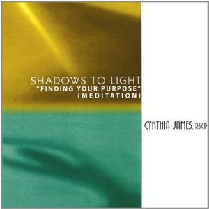 Shadows to Light: Finding Your Purpose