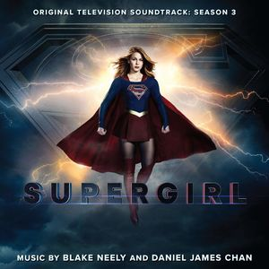 Supergirl: Season 3 (Original Television Soundtrack)