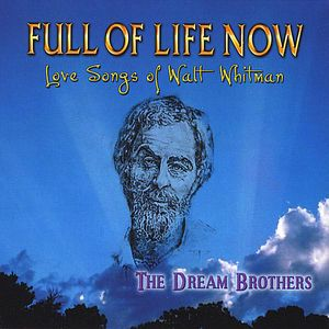 Full of Life Now- Love Songs of Walt Whitman
