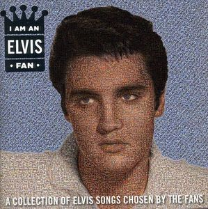 I Am An Elvis Fan , Elvis Presley