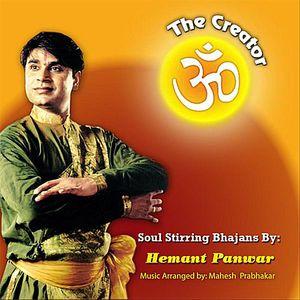 Creator-Soul Stirring Bhajans By Hemant Panwar