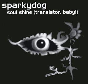 Soul Shine Transistor Baby!