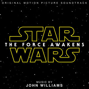 Star Wars: Episode VII: The Force Awakens (Original Soundtrack)