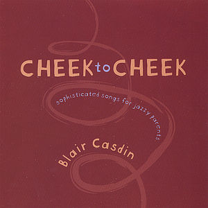 Cheek to Cheek: Sophisticated Songs for Jazzy Pare