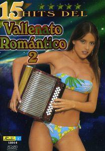 15 Hits Del Vallenato Romantico: Volume 2