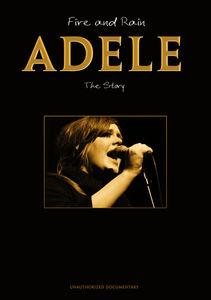Adele - Fire & Rain: The Story Unauthorized
