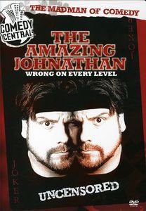 The Amazing Jonathan: Wrong on Every Level: Uncensored