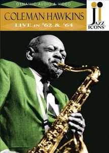 Jazz Icons: Coleman Hawkins Live in 62 & 64