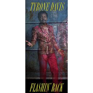 Davis, Tyrone : Flashin' Back