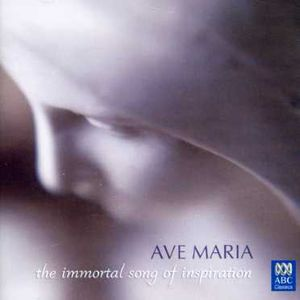 Ave Maria: Immortal Song of Inspiration /  Various