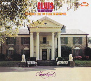 Elvis Recorded Live On Stage In Memphis [Legacy Edition]