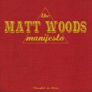 Matt Woods Manifesto