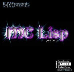 MC Lisp Girl Im