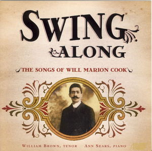 Swing Along: The Songs 0F Will Marion Cook