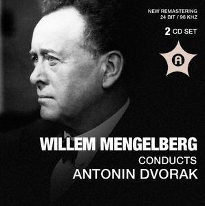 Wilhelm Menglberg Conducts Antonin Dvorak