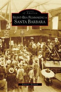 SILENT ERA FILMMAKING IN SANTA BARBARA
