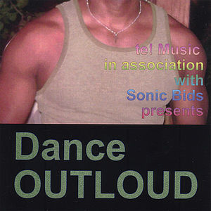 Te! Music Presents Dance Outloud /  Various