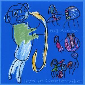 Bill Burns Live in Centerville