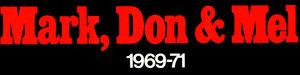 Mark Don and Mel 1969-71