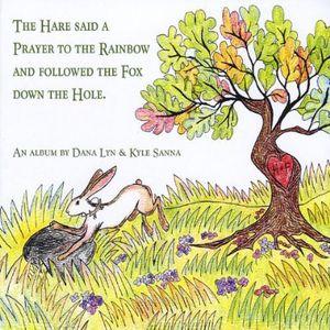 Hare Said Prayer Rainbow & Followed Fox Down Hole