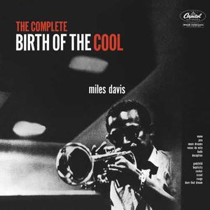 The Complete Birth Of The Cool , Miles Davis