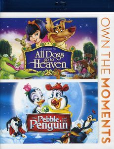 All Dogs Go to Heaven /  The Pebble and the Penguin