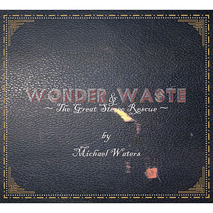 Wonder & Waste (The Great Stereo Rescue)