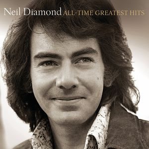 All-Time Greatest Hits , Neil Diamond