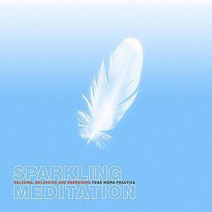 Sparkling Meditation: Relaxing Balancing & Energiz