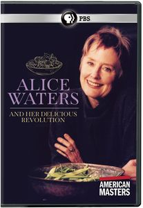 American Masters: Alice Waters and Her Delicious Revolution