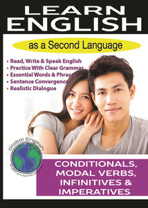 Learn Global English: Conditionals, Modal Verbs, Infinitives andImperatives