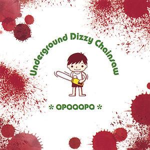 Underground Dizzy Chainsaw