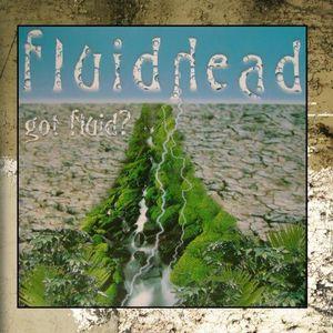 Got Fluid?