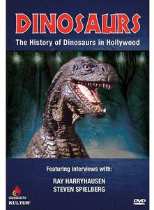 Dinosaurs: The History of Dinosaurs in Hollywood