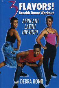 3 Flavors: Aerobic Dance Workout African, Latin