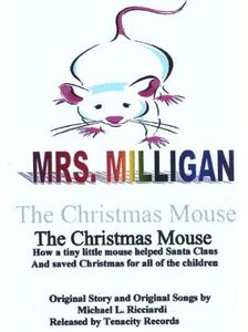 Mrs. Milligan the Christmas Mouse /  Various