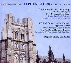 Sacred Music of Stephen Sturk: Coast to Coast