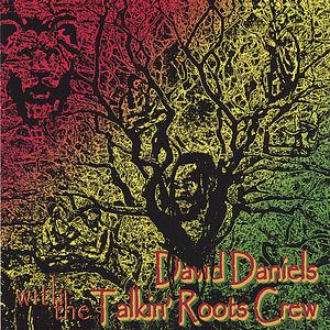 David Daniels with the Talkin' Roots Crew