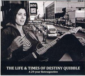 Life & Times of Destiny Quibble
