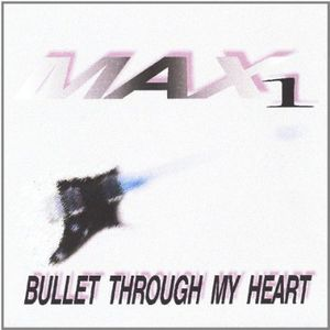 Max 1 Bullet Through My Heart
