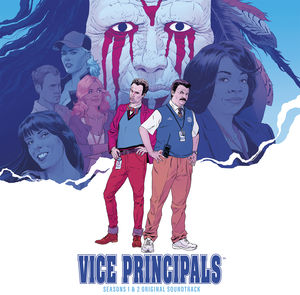 Vice Principals: Seasons 1 & 2 Original Soundtrack
