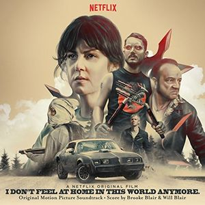 I Don't Feel At Home In This World Anymore /  Original Motion PictureSoundtrack