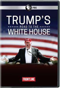 Frontline: Trump's Road to the White House